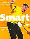 Smart - Pre - Intermediate: Учебник без отговори : Учебна система по английски език - Michael Vince -