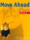 Move Ahead - ниво Plus: Учебна тетрадка : Учебна система по английски език - Deirdre Howard - Williams -