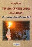 The message Pobiti Kamani Fossil Forest - Georgi Velev -