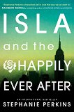 Isla and the Happily Ever After - Stephanie Perkins - книга