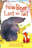 Usborne First Reading - Level 2: How Bear Lost his Tail - Lucy Bowman - книга