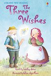 Usborne First Reading - Level 1: The Three Wishes - Lesley Sims - книга