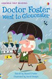 Usborne First Reading - Level 2: Doctor Foster went to Gloucester -