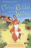 Usborne First Reading - Level 2: Clever Rabbit and the Wolves - Susanna Davidson -