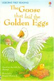 Usborne First Reading - Level 3: The Goose That Laid the Golden Eggs - Mairi Mackinnon -