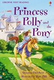 Usborne First Reading - Level 4: Princess Polly and the Pony - Susanna Davidson -