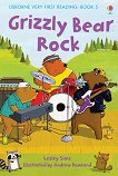 Usborne Very First Reading - Book 5: Grizzly Bear Rock - Lesley Sims - учебник