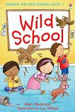 Usborne Very First Reading - Book 11: Wild School - Mairi Mackinnon - книга