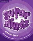 Super Minds - ниво 6 (A2 - B1): Ръководство за учителя по английски език - учебник