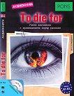To Die For - CD : Аудиокнига + приложение - B1 - B2 - Доминик Бътлър -