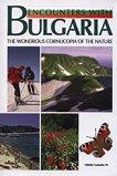 Encounters with Bulgaria: The Wondrous Cornucopia of the Nature - книга