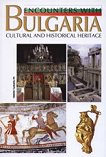 Encounters with Bulgaria: Cultural and historical Heritage - книга