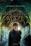 The Parchment Maze - Ludmila Filipova -