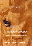 The Body of God: Word and Image in Ancient Egypt -