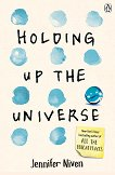 Holding Up the Universe - Jennifer Niven - книга