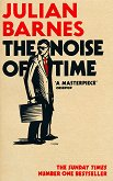 The Noise of Time - Julian Barnes -