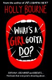 What's a Girl Gotta Do? - Holly Bourne - книга