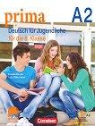 Prima. Deutsch fur Jugendliche - A2: Учебник по немски език за 8. клас - Фридерике Джин, Лутц Рорман -