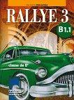 Rallye 3 - B1.1: Учебник по френски език за 8. клас - Емануела Свиларова - книга за учителя