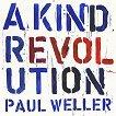 Paul Weller - A Kind Revolution -