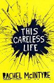 This Careless Life - Rachel McIntyre -