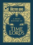 Doctor Who: A Brief History of Time Lords - Steve Tribe  -