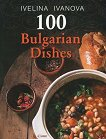 100 Bulgarian dishes - Ivelina Ivanova -