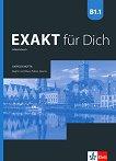 Exakt fur Dich - ниво B1.1: Учебна тетрадка за 8. клас по немски език + CD - учебник
