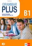 Grammar Plus - ниво B1: Граматика с упражнения по английски език - учебна тетрадка