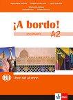 A Bordo! Para Bulgaria - ниво A2: Учебник по испански език за 8. клас - учебник