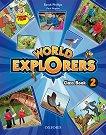 World Explorers - ниво 2: Учебник по английски език - Sarah Phillips, Paul Shipton -