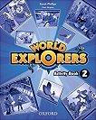 World Explorers - ниво 2: Учебна тетрадка по английски език - Sarah Phillips, Paul Shipton -