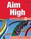 Aim High - ниво 2: Учебник по английски език - Tim Falla, Paul A. Davies, Paul Kelly -