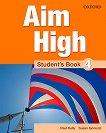 Aim High - ниво 4: Учебник по английски език - Paul Kelly, Susan Iannuzzi -