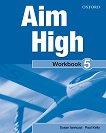 Aim High - ниво 5: Учебна тетрадка по английски език + CD-ROM - Paul Kelly, Susan Iannuzzi -
