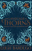 The Language of Thorns - Leigh Bardugo - книга