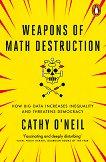 Weapons of Math Destruction -
