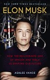 Elon Musk: How the Billionaire CEO of Spacex and Tesla is Shaping Our Future - Ashlee Vance -