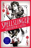 Spellslinger - book 1 - Sebastien de Castell -