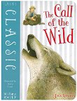 Mini Classic: The Call of the Wild - Jack London -