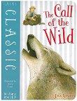 Mini Classic: The Call of the Wild - Jack London -