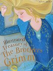 Illustrated Treasury of The Brothers Grimm - Brothers Grimm -