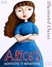 Illustrated Classic: Alice's Adventures in Wonderland -