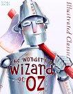 Illustrated Classic: The Wonderful Wizard of Oz - L. Frank Baum -