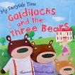 My Fairytale Time: Goldilocks and the Three Bears - детска книга