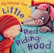 My Fairytale Time: Little Red Riding Hood - книга