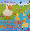 My Rhyme Time: Five Little Ducks and other number rhymes - детска книга