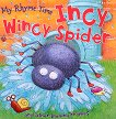 My Rhyme Time: Incy Wincy Spider and other playing rhymes - детска книга