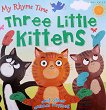 My Rhyme Time: Three Little Kittens and other animal rhymes - детска книга