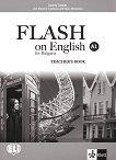 Flash on English for Bulgaria - ниво A1: Книга за учителя за 8. клас по английски език + CD - Luke Prodromou, Audrey Cowan - учебна тетрадка